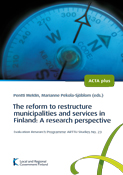 The reform to restructure municipalities and services in Finland: A research perspective